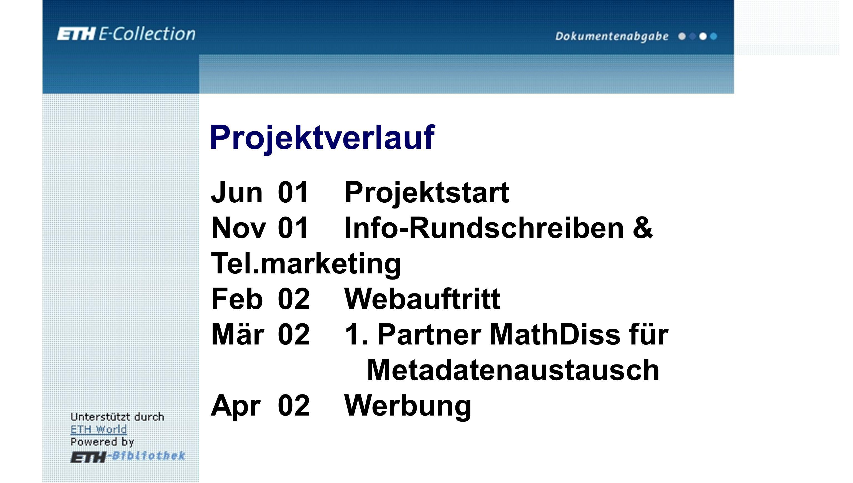 Projektverlauf Jun 01Projektstart Nov 01Info-Rundschreiben & Tel.marketing Feb02Webauftritt Mär021.