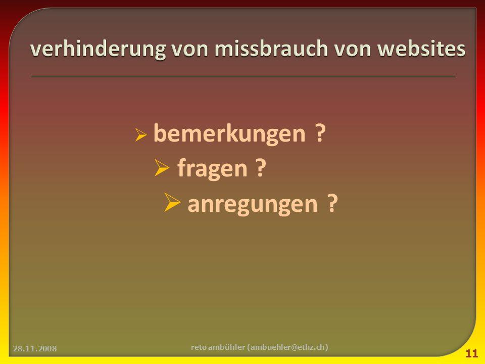 bemerkungen fragen anregungen 28.11.2008 11 reto ambühler (ambuehler@ethz.ch)