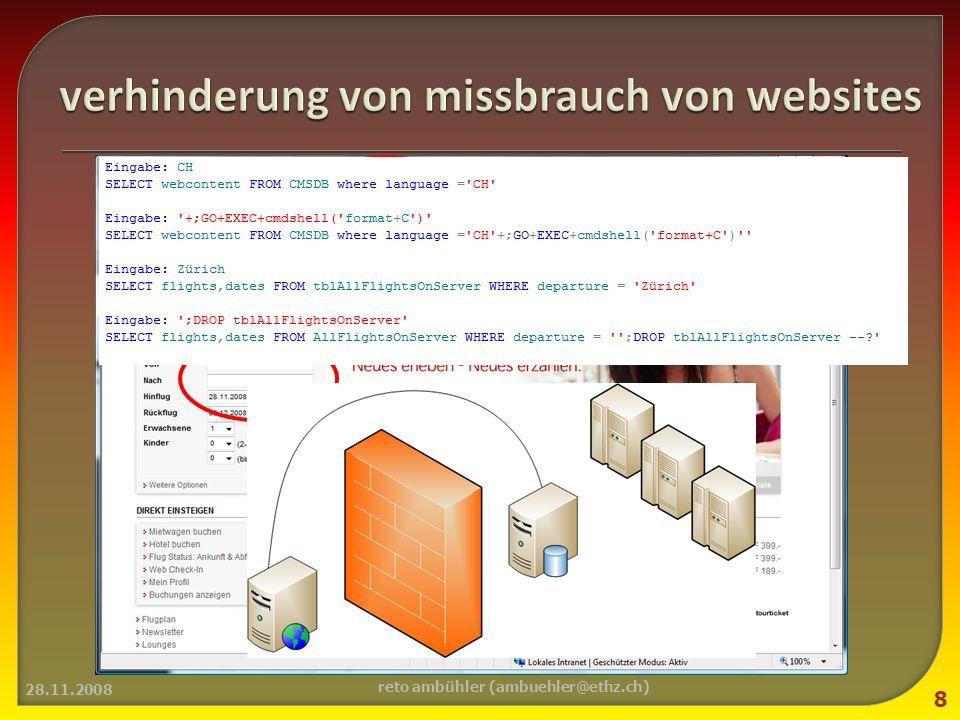 verhindern von SQL-injection: prüfen der parameter, so dass keine ungewollten aktionen ausgeführt werden können beispiel: funktion mysql_real_escape_string in PHP : 28.11.2008 9 $abfrage = SELECT spalte1 FROM tabelle WHERE spalte2 = .