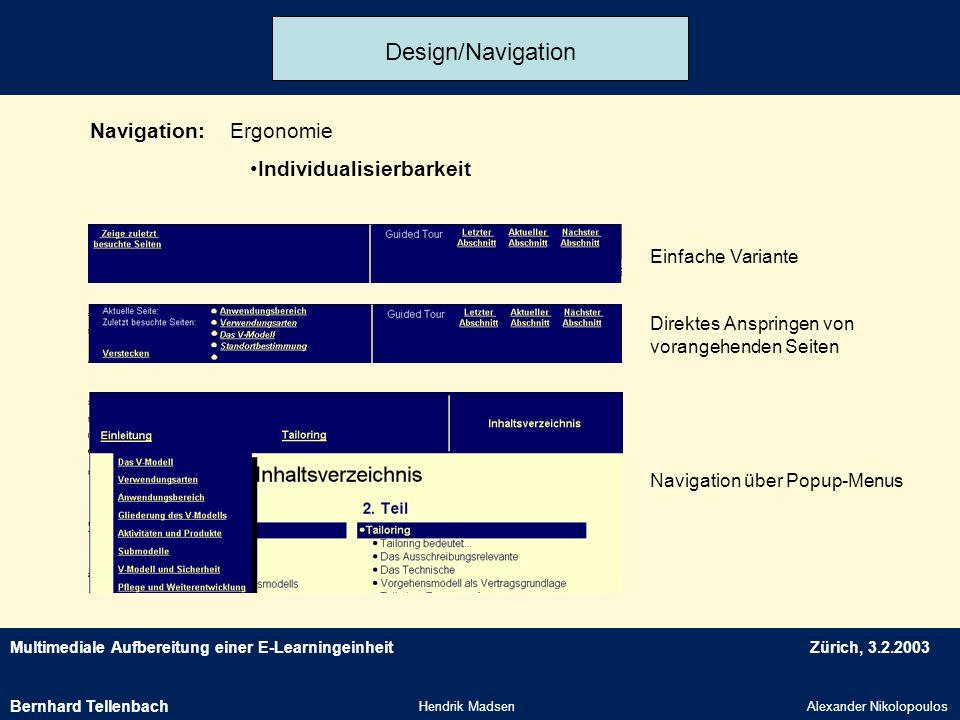 Multimediale Aufbereitung einer E-LearningeinheitZürich, 3.2.2003 Hendrik MadsenAlexander Nikolopoulos Design/Navigation Navigation:Ergonomie Individu