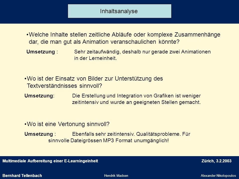 Multimediale Aufbereitung einer E-LearningeinheitZürich, 3.2.2003 Hendrik MadsenAlexander Nikolopoulos Inhaltsanalyse Welche Inhalte stellen zeitliche