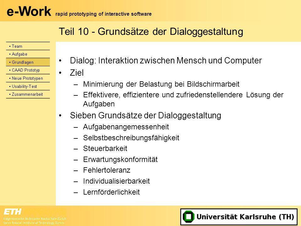 e-Work rapid prototyping of interactive software Teil 10 - Grundsätze der Dialoggestaltung Dialog: Interaktion zwischen Mensch und Computer Ziel –Mini