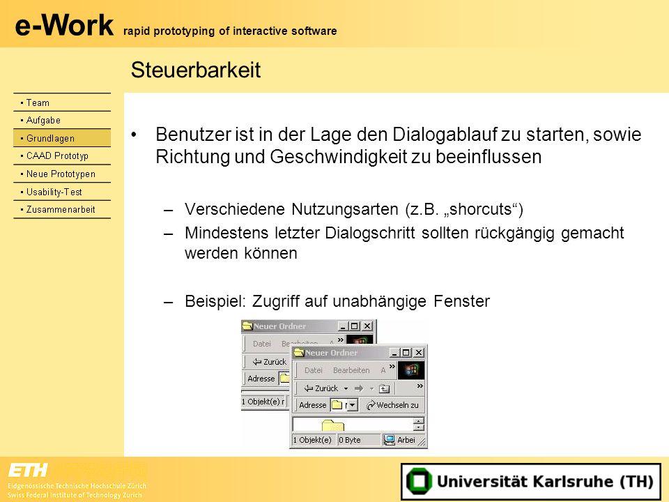 e-Work rapid prototyping of interactive software Steuerbarkeit Benutzer ist in der Lage den Dialogablauf zu starten, sowie Richtung und Geschwindigkei