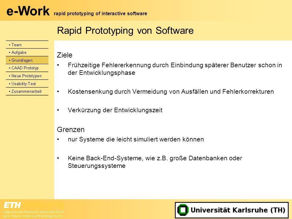 e-Work rapid prototyping of interactive software Rapid Prototyping von Software Ziele Frühzeitige Fehlererkennung durch Einbindung späterer Benutzer s
