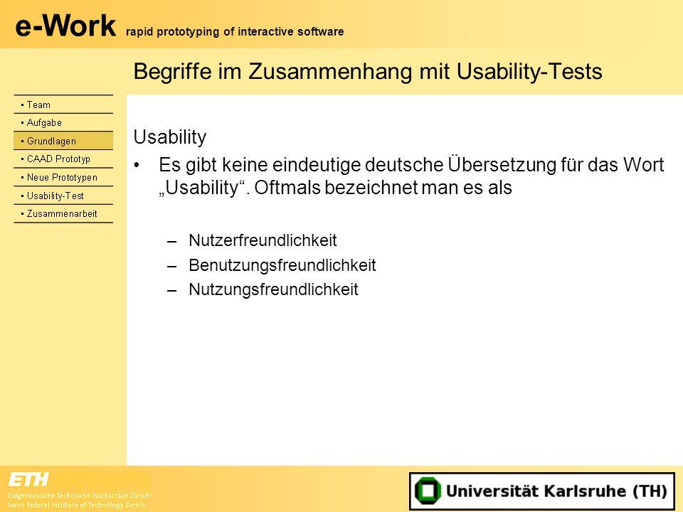 e-Work rapid prototyping of interactive software Begriffe im Zusammenhang mit Usability-Tests Usability Es gibt keine eindeutige deutsche Übersetzung