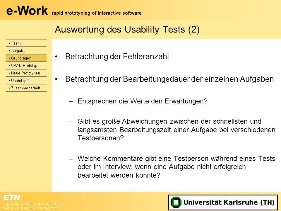 e-Work rapid prototyping of interactive software Auswertung des Usability Tests (2) Betrachtung der Fehleranzahl Betrachtung der Bearbeitungsdauer der
