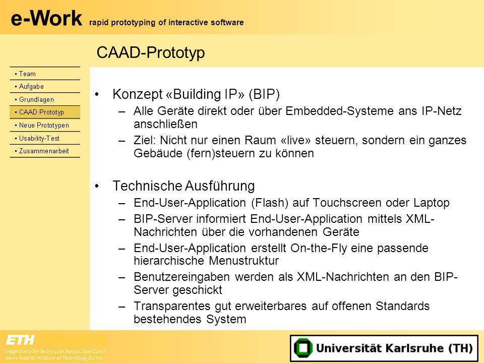 e-Work rapid prototyping of interactive software CAAD-Prototyp Konzept «Building IP» (BIP) –Alle Geräte direkt oder über Embedded-Systeme ans IP-Netz