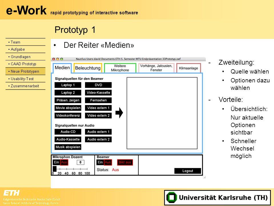 e-Work rapid prototyping of interactive software Der Reiter «Medien» -Zweiteilung: Quelle wählen Optionen dazu wählen -Vorteile: Übersichtlich: Nur ak
