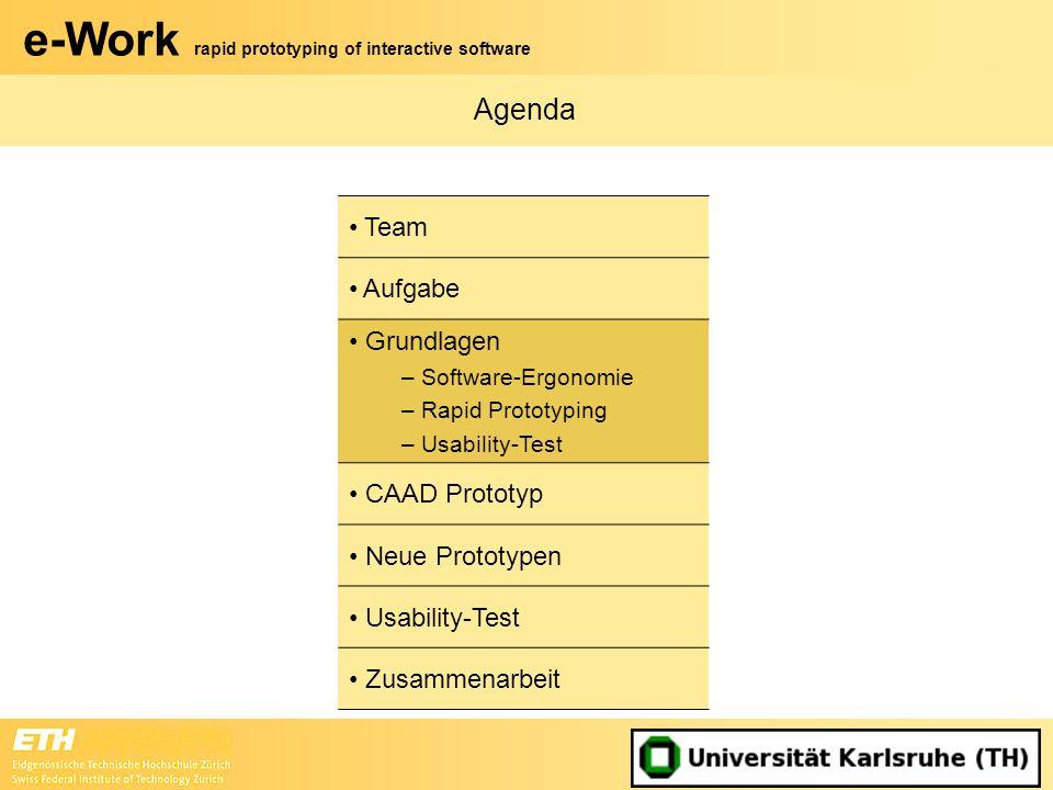 e-Work rapid prototyping of interactive software Phasen bei der Testplanung Es können folgende Schritte bei der Testplanung unterschieden werden –Definition von Testgrund und Testziel –Taskanalyse –Auswahl der Testpersonen –Bestimmung der Testleiter –Festlegen der Testumgebung –Definition der Testmethoden –Auswertung des Tests