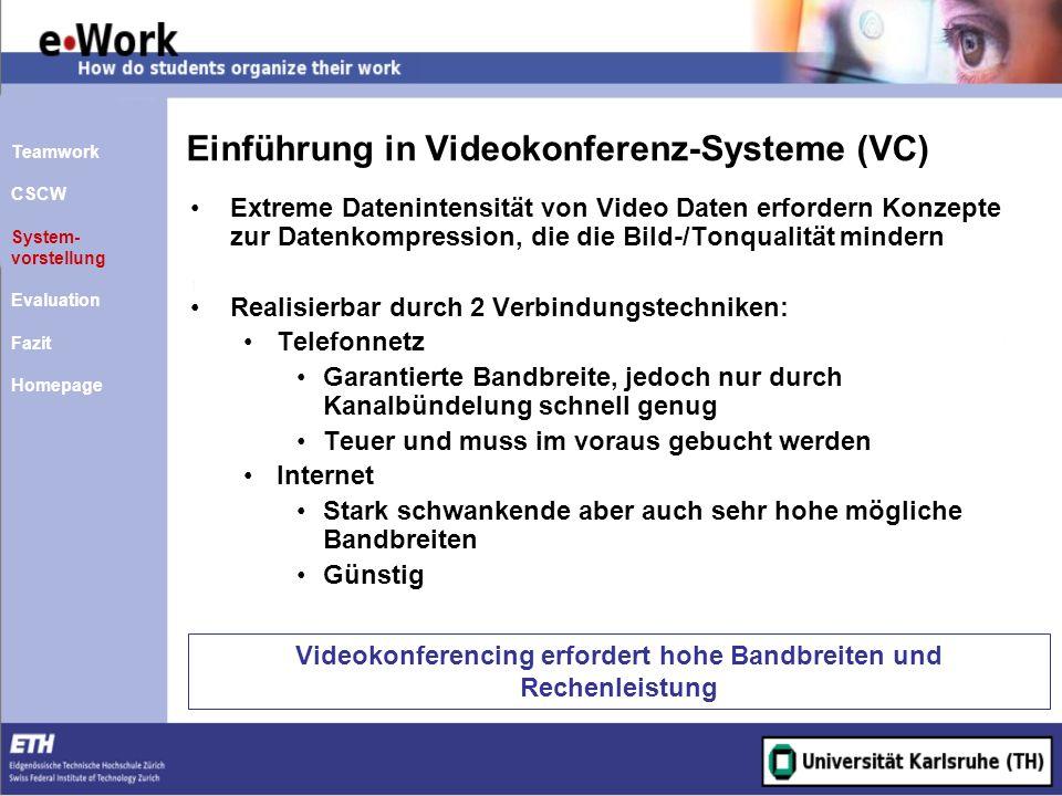 Einführung in Videokonferenz-Systeme (VC) Videokonferencing erfordert hohe Bandbreiten und Rechenleistung Extreme Datenintensität von Video Daten erfo