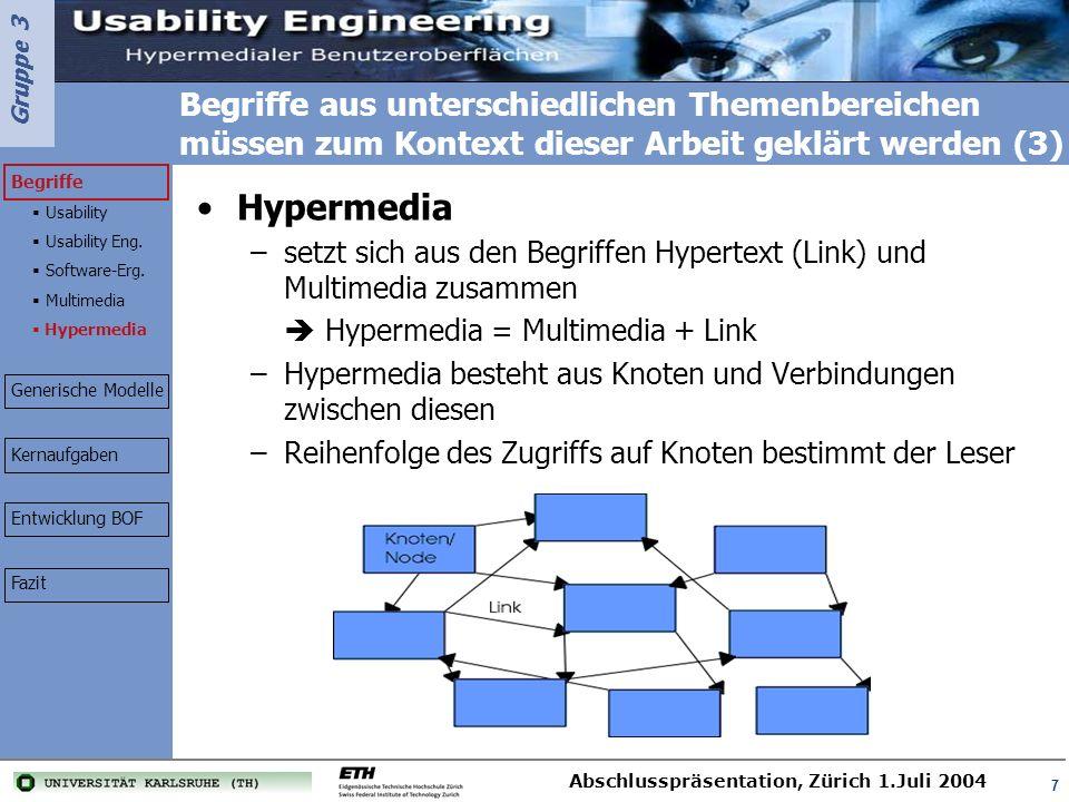 Gruppe 3 Abschlusspräsentation, Zürich 1.Juli 2004 28 Semantik soll die Aufmerksamkeit des Empfängers steuern, Nachrichten verschlüsseln und die richtige Atmosphäre schaffen 3.Semantische Ebene - Codierung der Information: -verwendete Codierungsart Text, Grafik, Animation und Sound entsprechend der Aufgabenstellung anpassen -Die richtige Atmosphäre schaffen Stil und Gesamtdesign aufeinander abstimmen damit die Information (Botschaft) auch an der Zielgruppe ankommt Semantische Bedeutung von Schriftbildern Begriffe Generische Modelle Kernaufgaben Entwicklung BOF Einleitung Definitionsp.