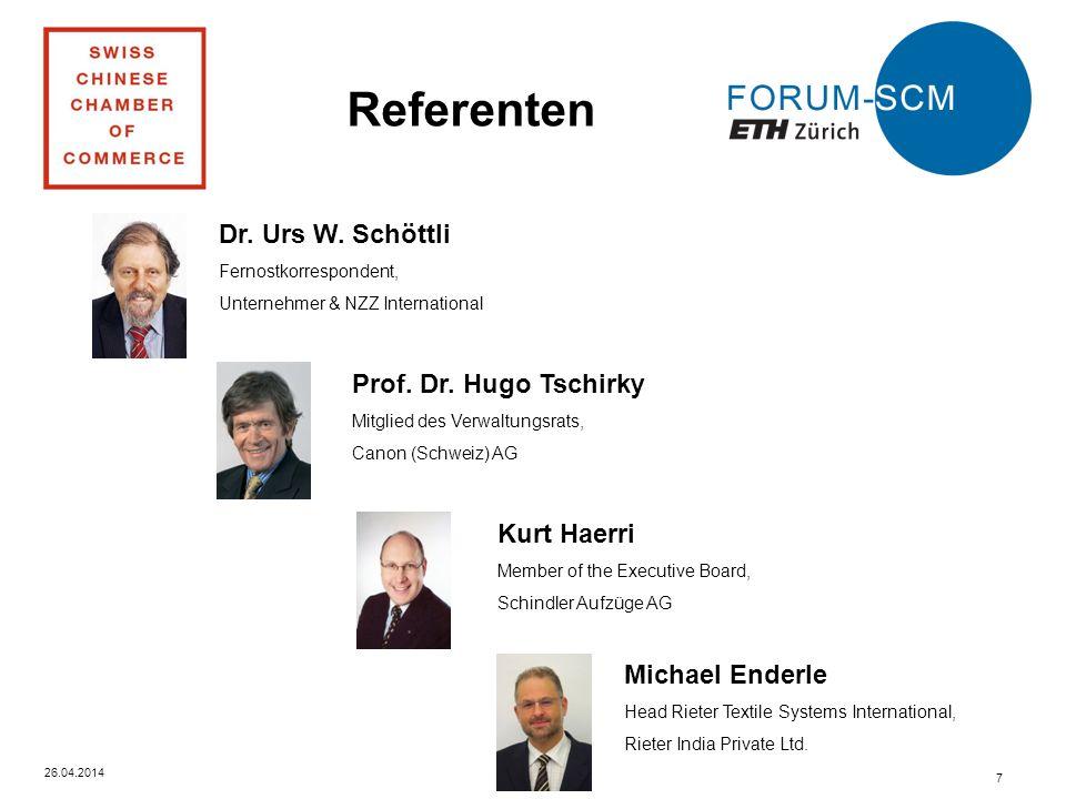 7 Referenten Prof.Dr. Hugo Tschirky Mitglied des Verwaltungsrats, Canon (Schweiz) AG Dr.