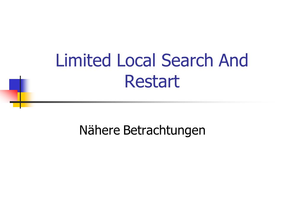 Limited Local Search And Restart Nähere Betrachtungen