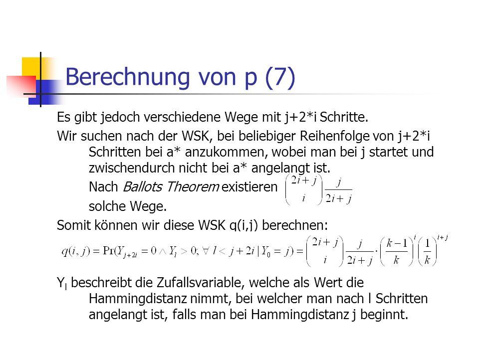 Berechnung von p (7) Es gibt jedoch verschiedene Wege mit j+2*i Schritte. Wir suchen nach der WSK, bei beliebiger Reihenfolge von j+2*i Schritten bei