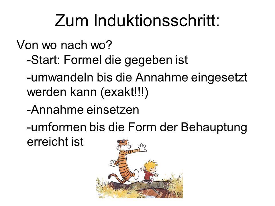 Zum Induktionsschritt: Von wo nach wo.