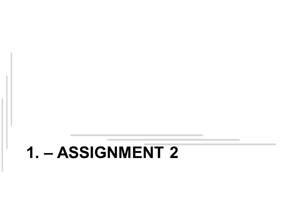 1. – ASSIGNMENT 2