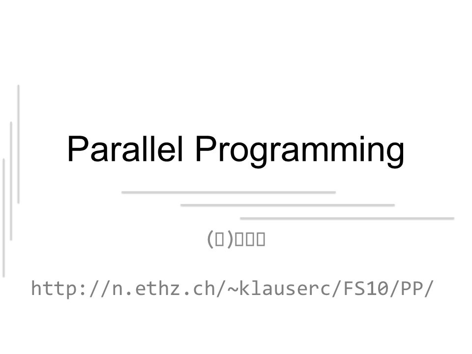 Parallel Programming ( J ) CSP