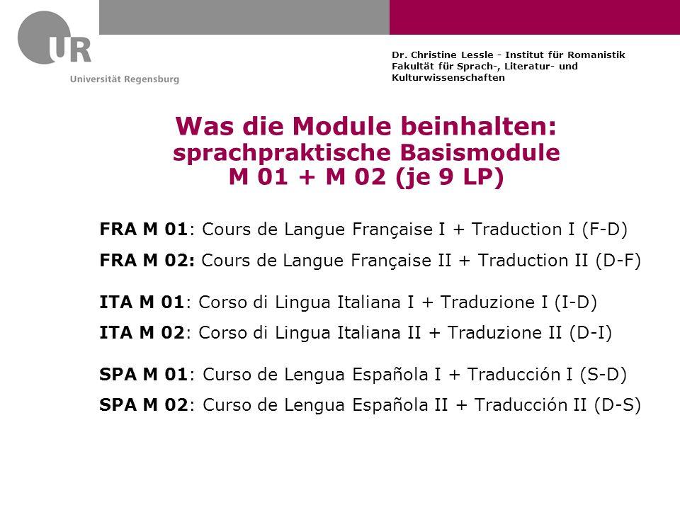 Dr. Christine Lessle - Institut für Romanistik Fakultät für Sprach-, Literatur- und Kulturwissenschaften Was die Module beinhalten: sprachpraktische B