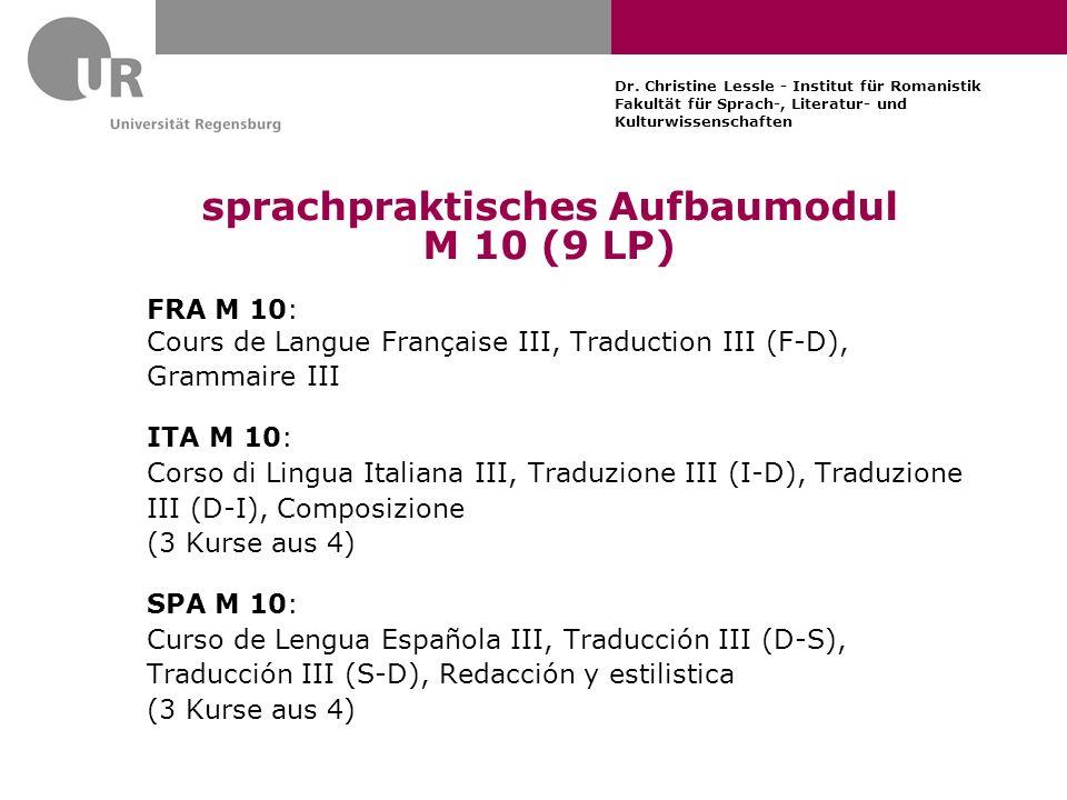 Dr. Christine Lessle - Institut für Romanistik Fakultät für Sprach-, Literatur- und Kulturwissenschaften sprachpraktisches Aufbaumodul M 10 (9 LP) FRA