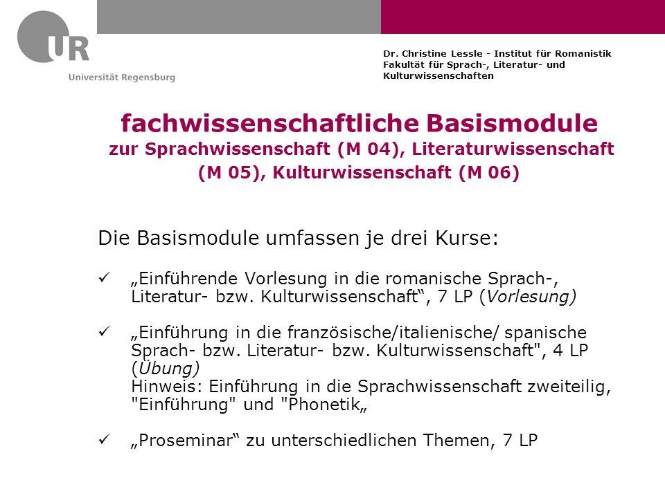 Dr. Christine Lessle - Institut für Romanistik Fakultät für Sprach-, Literatur- und Kulturwissenschaften fachwissenschaftliche Basismodule zur Sprachw