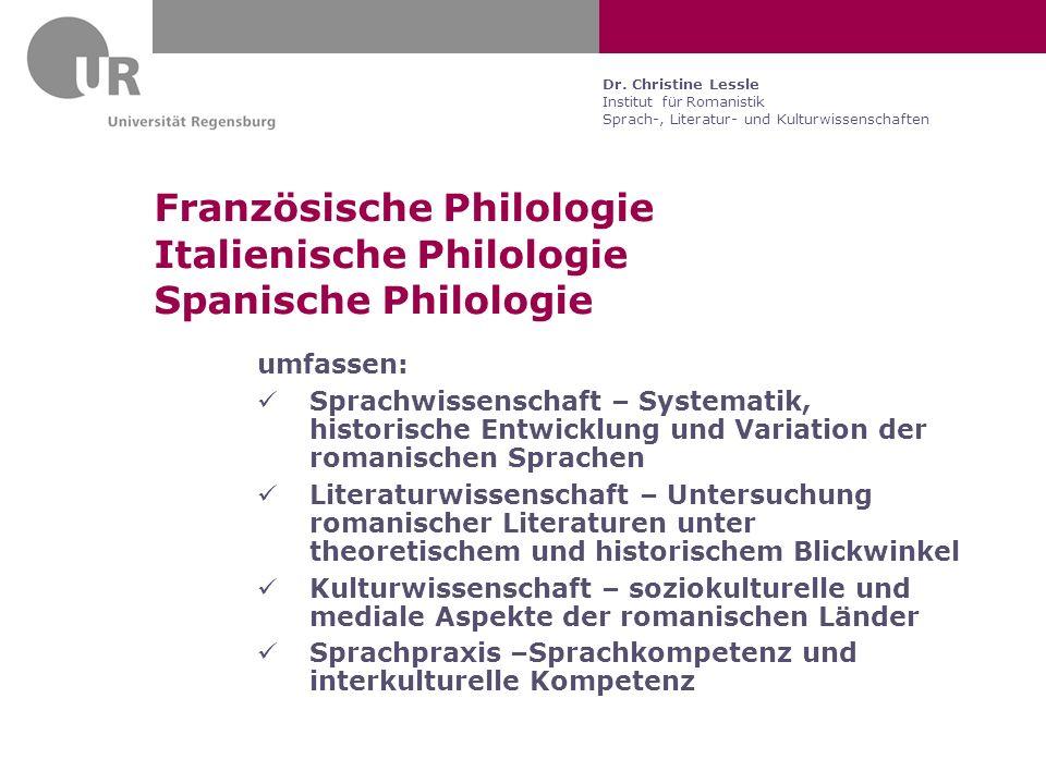 Dr. Christine Lessle Institut für Romanistik Sprach-, Literatur- und Kulturwissenschaften Französische Philologie Italienische Philologie Spanische Ph