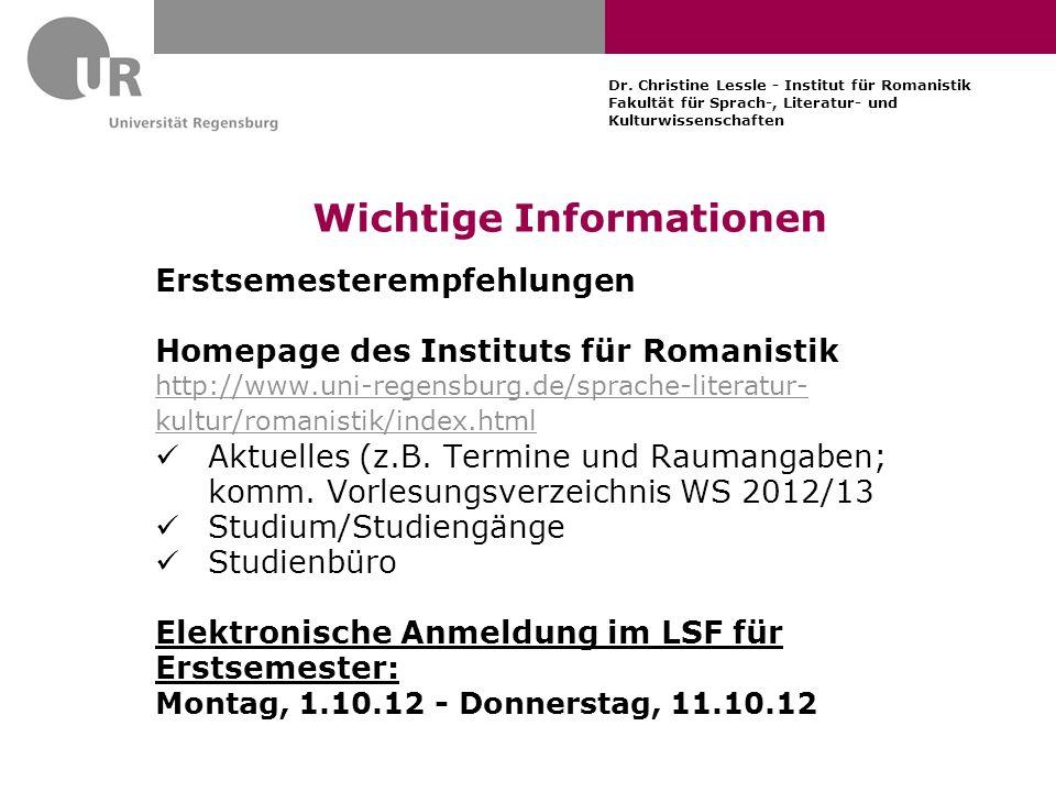 Dr. Christine Lessle - Institut für Romanistik Fakultät für Sprach-, Literatur- und Kulturwissenschaften Wichtige Informationen Erstsemesterempfehlung