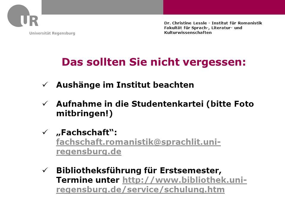 Dr. Christine Lessle - Institut für Romanistik Fakultät für Sprach-, Literatur- und Kulturwissenschaften Das sollten Sie nicht vergessen: Aushänge im