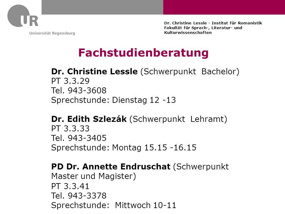 Dr. Christine Lessle - Institut für Romanistik Fakultät für Sprach-, Literatur- und Kulturwissenschaften Fachstudienberatung Dr. Christine Lessle (Sch
