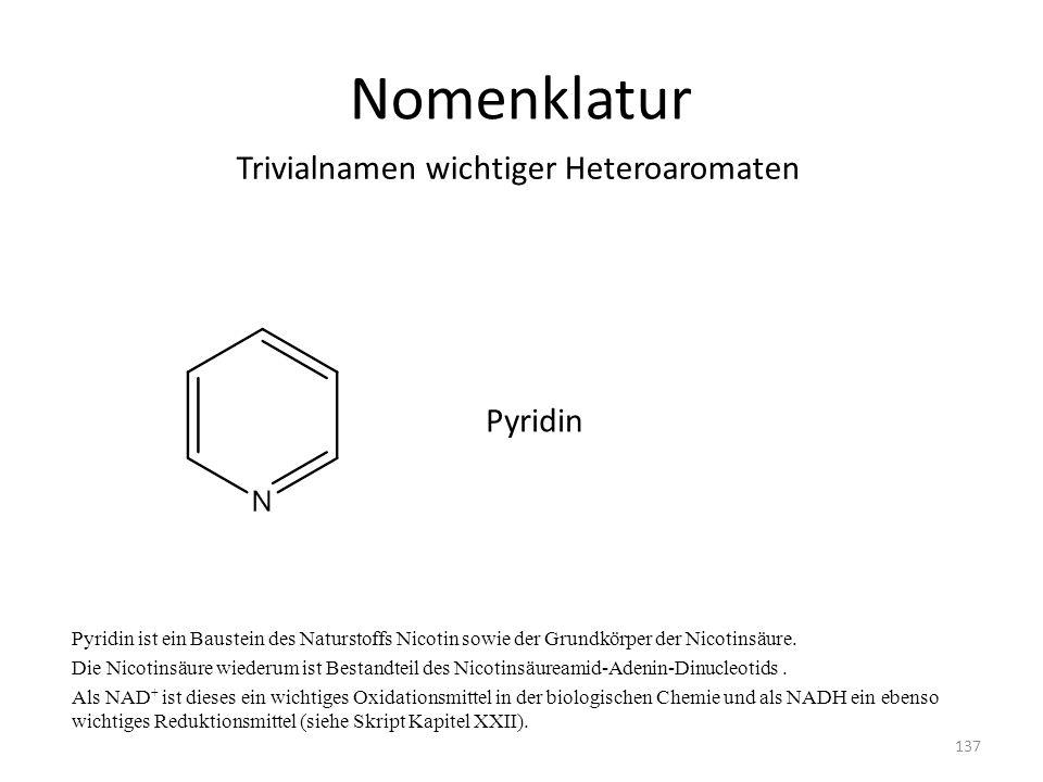 Nomenklatur Pyridin ist ein Baustein des Naturstoffs Nicotin sowie der Grundkörper der Nicotinsäure. Die Nicotinsäure wiederum ist Bestandteil des Nic