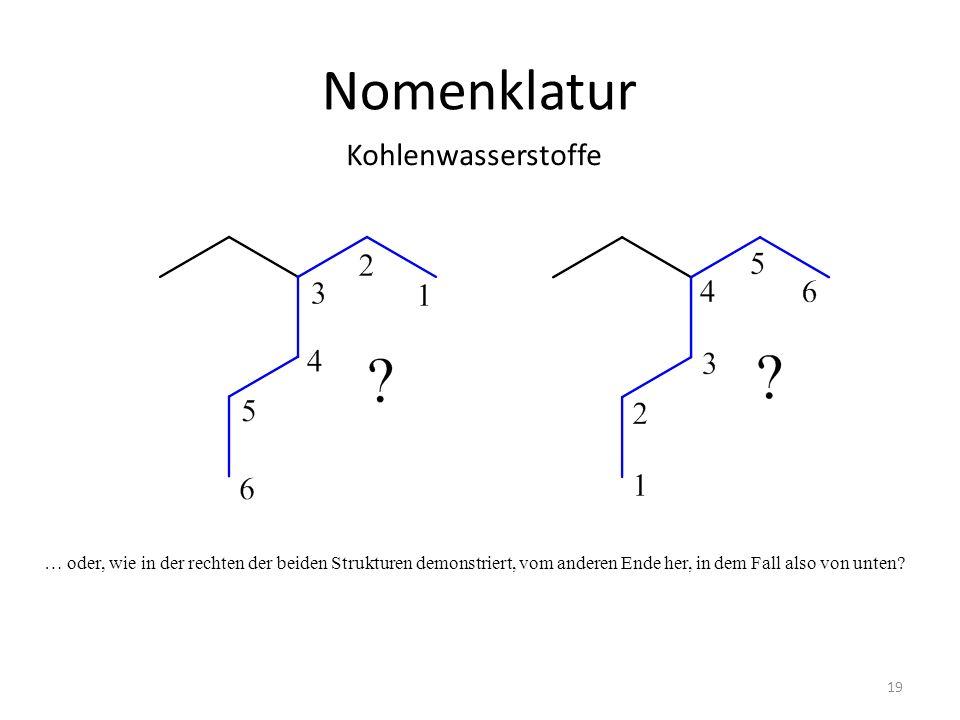 Nomenklatur Kohlenwasserstoffe 19 … oder, wie in der rechten der beiden Strukturen demonstriert, vom anderen Ende her, in dem Fall also von unten?