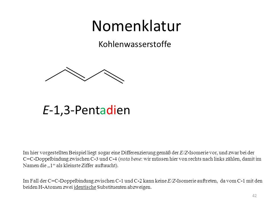 Nomenklatur Im hier vorgestellten Beispiel liegt sogar eine Differenzierung gemäß der E/Z-Isomerie vor, und zwar bei der C=C-Doppelbindung zwischen C-