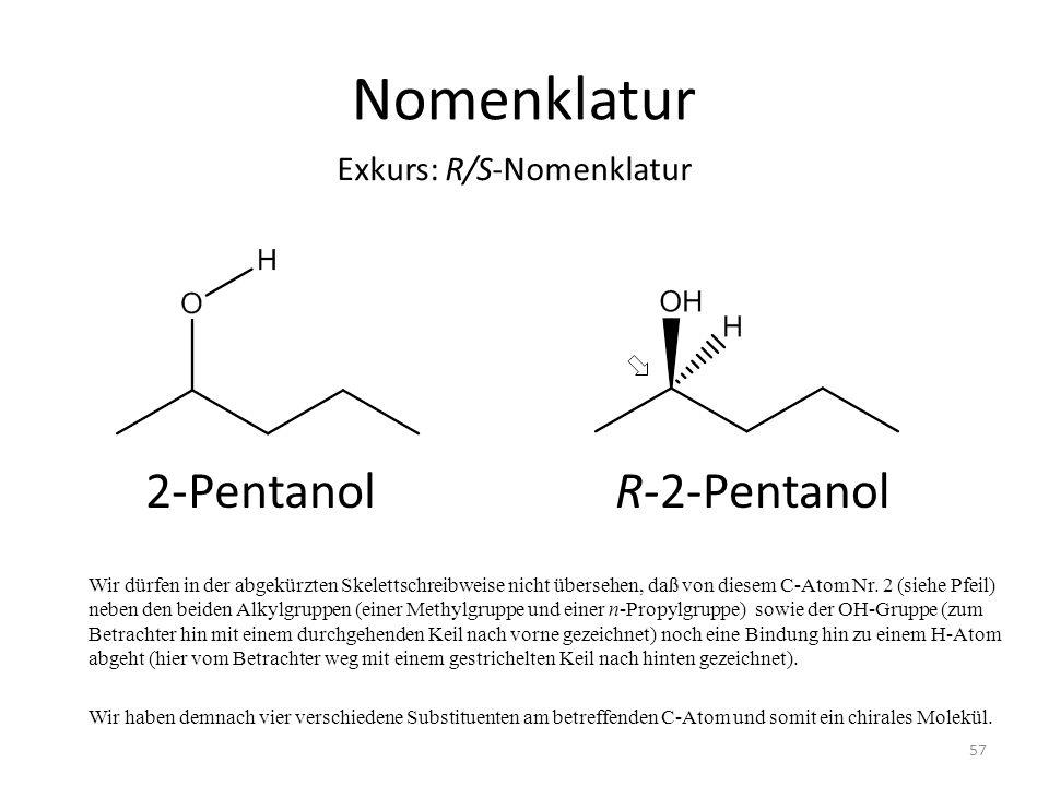 Nomenklatur Wir dürfen in der abgekürzten Skelettschreibweise nicht übersehen, daß von diesem C-Atom Nr. 2 (siehe Pfeil) neben den beiden Alkylgruppen