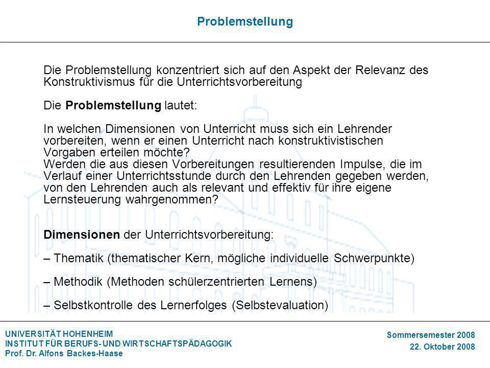 UNIVERSITÄT HOHENHEIM INSTITUT FÜR BERUFS- UND WIRTSCHAFTSPÄDAGOGIK Prof. Dr. Alfons Backes-Haase Sommersemester 2008 22. Oktober 2008 Problemstellung