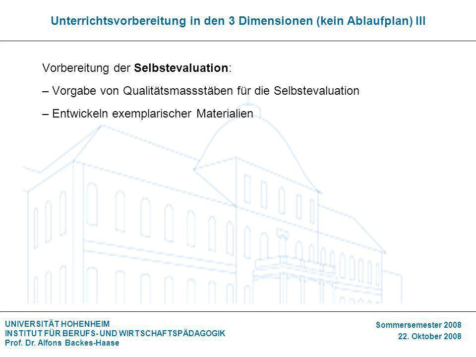 UNIVERSITÄT HOHENHEIM INSTITUT FÜR BERUFS- UND WIRTSCHAFTSPÄDAGOGIK Prof. Dr. Alfons Backes-Haase Sommersemester 2008 22. Oktober 2008 Unterrichtsvorb