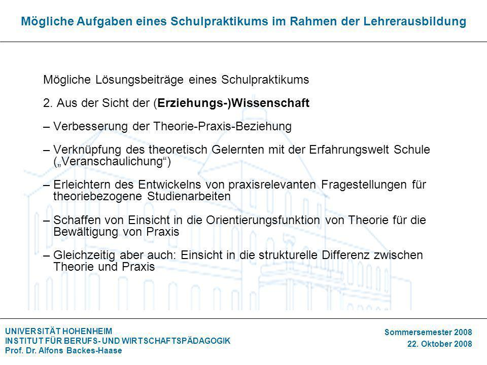 UNIVERSITÄT HOHENHEIM INSTITUT FÜR BERUFS- UND WIRTSCHAFTSPÄDAGOGIK Prof. Dr. Alfons Backes-Haase Sommersemester 2008 22. Oktober 2008 Mögliche Aufgab