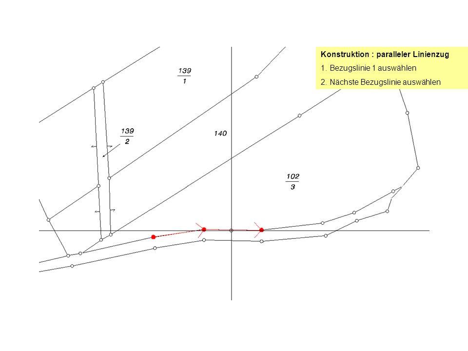 Konstruktion : paralleler Linienzug 1. Bezugslinie 1 auswählen 2. Nächste Bezugslinie auswählen