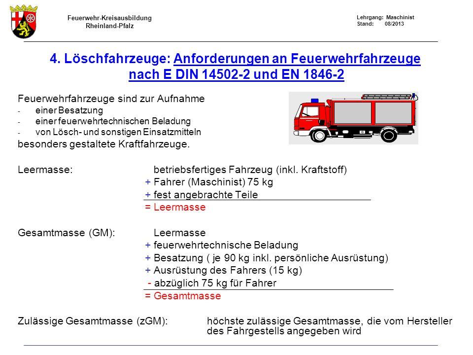 Feuerwehr-Kreisausbildung Rheinland-Pfalz Lehrgang: Maschinist Stand: 08/2013 4.