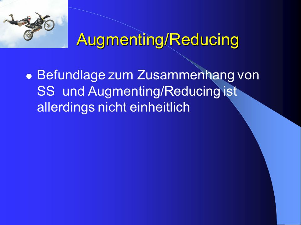 Augmenting/Reducing Befundlage zum Zusammenhang von SS und Augmenting/Reducing ist allerdings nicht einheitlich