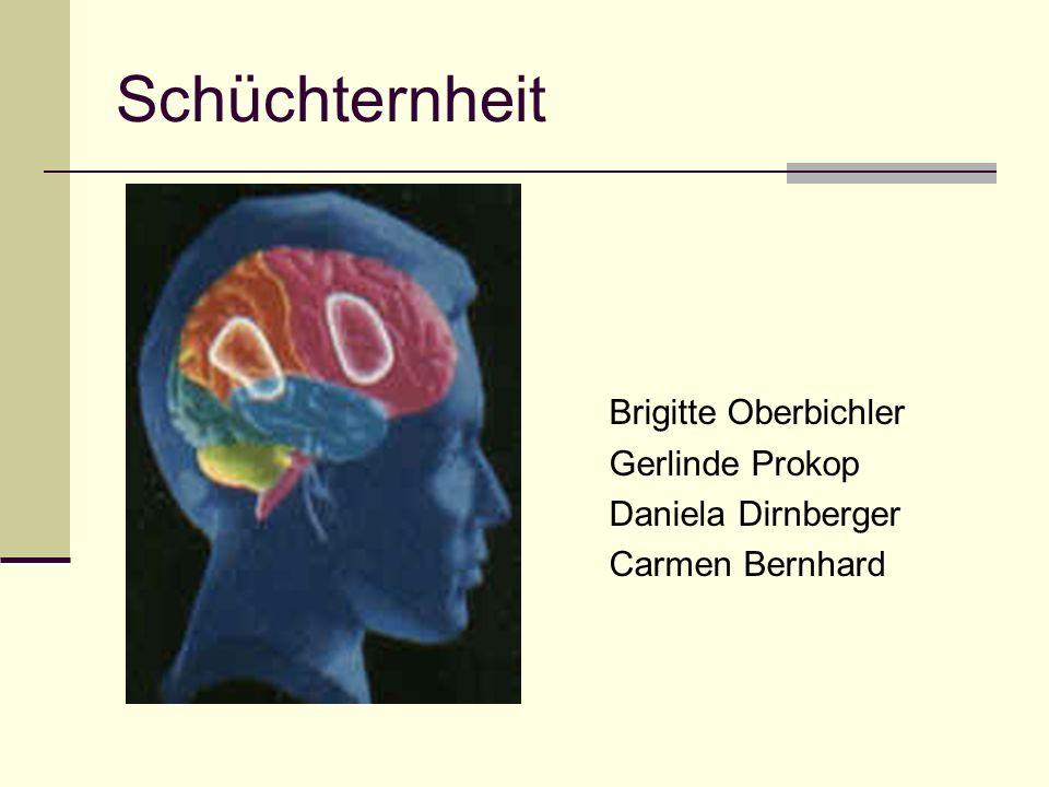 Schüchternheit Brigitte Oberbichler Gerlinde Prokop Daniela Dirnberger Carmen Bernhard