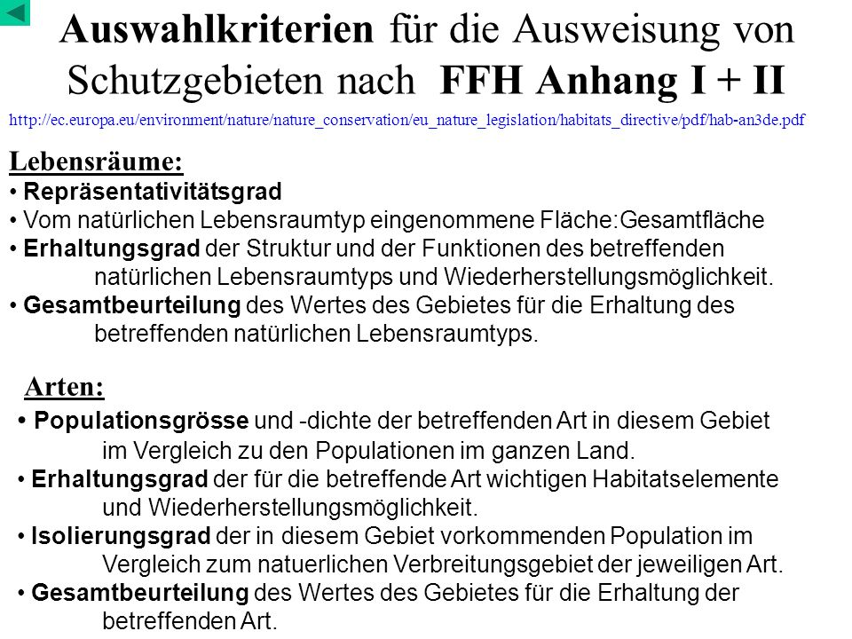 Auswahlkriterien für die Ausweisung von Schutzgebieten nach FFH Anhang I + II http://ec.europa.eu/environment/nature/nature_conservation/eu_nature_leg