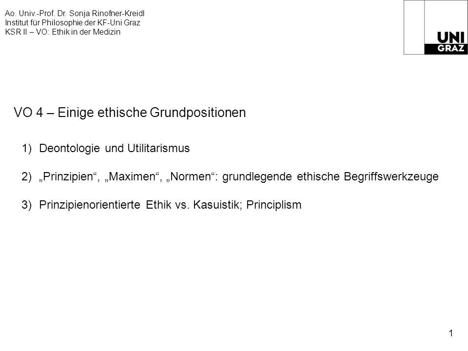 Ao. Univ.-Prof. Dr. Sonja Rinofner-Kreidl Institut für Philosophie der KF-Uni Graz KSR II – VO: Ethik in der Medizin 1 VO 4 – Einige ethische Grundpos