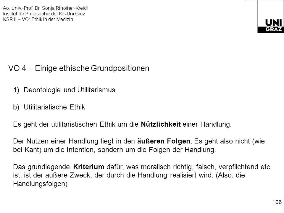 Ao. Univ.-Prof. Dr. Sonja Rinofner-Kreidl Institut für Philosophie der KF-Uni Graz KSR II – VO: Ethik in der Medizin 106 VO 4 – Einige ethische Grundp