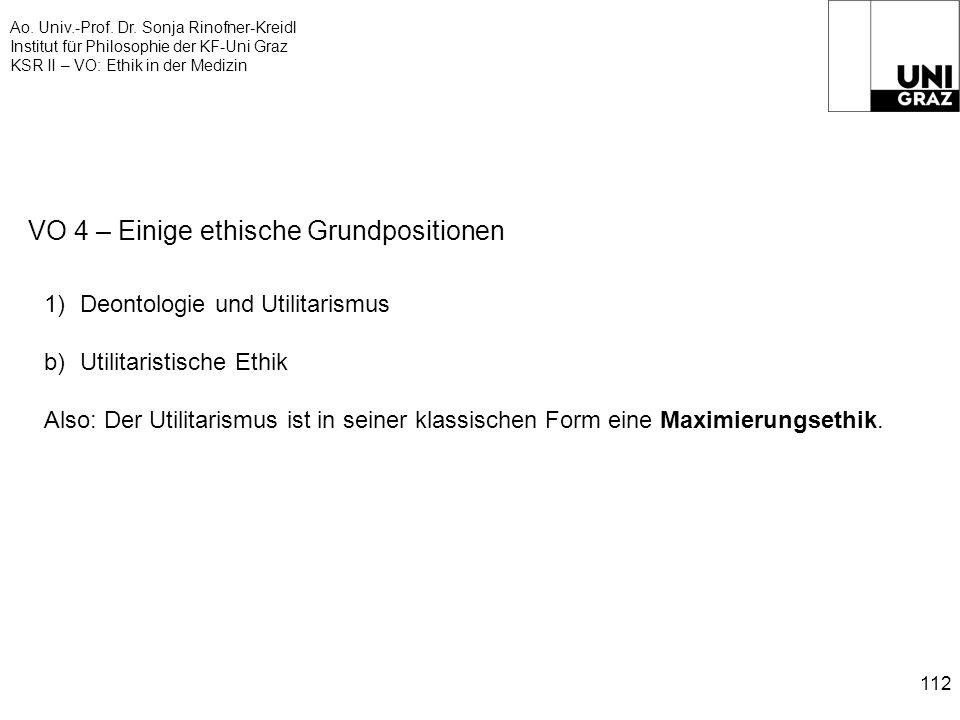 Ao. Univ.-Prof. Dr. Sonja Rinofner-Kreidl Institut für Philosophie der KF-Uni Graz KSR II – VO: Ethik in der Medizin 112 VO 4 – Einige ethische Grundp