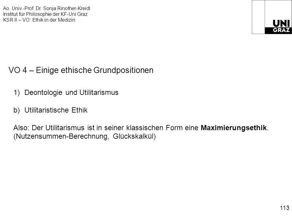 Ao. Univ.-Prof. Dr. Sonja Rinofner-Kreidl Institut für Philosophie der KF-Uni Graz KSR II – VO: Ethik in der Medizin 113 VO 4 – Einige ethische Grundp