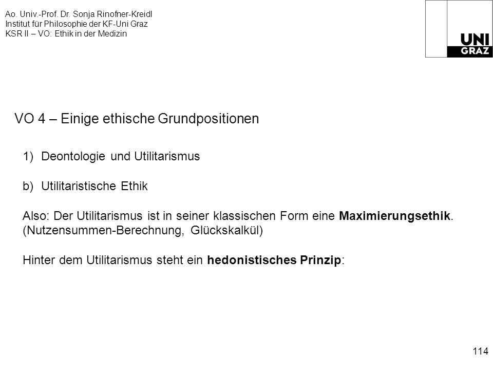 Ao. Univ.-Prof. Dr. Sonja Rinofner-Kreidl Institut für Philosophie der KF-Uni Graz KSR II – VO: Ethik in der Medizin 114 VO 4 – Einige ethische Grundp