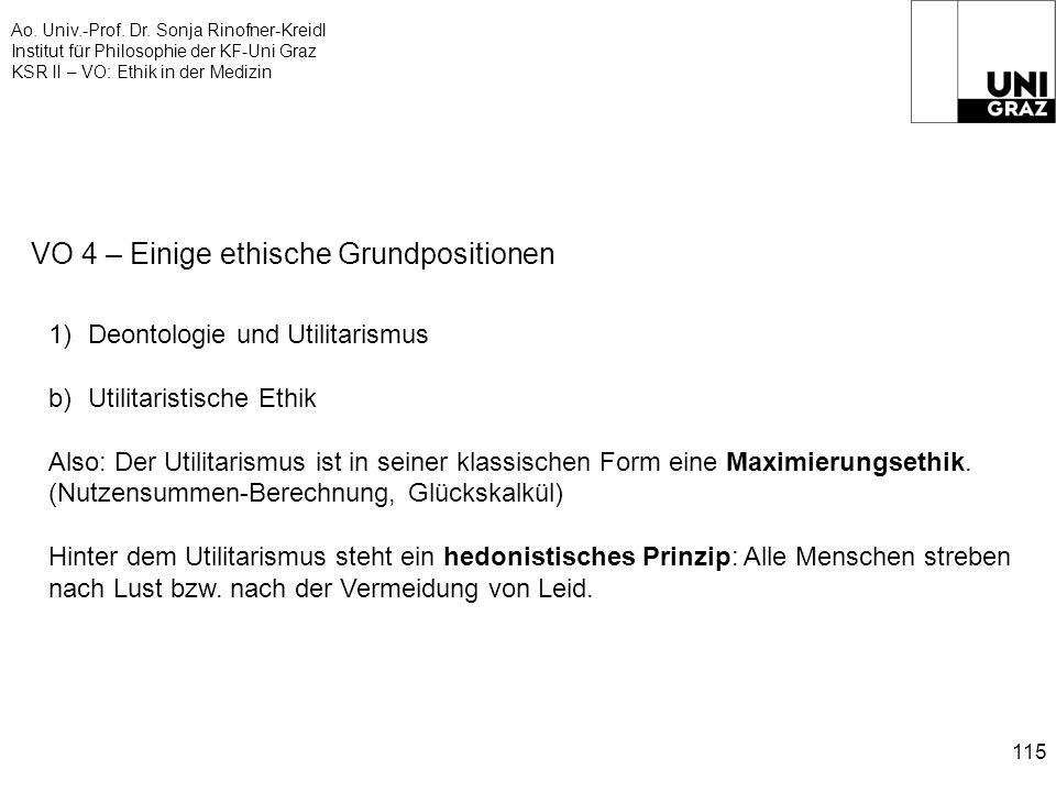 Ao. Univ.-Prof. Dr. Sonja Rinofner-Kreidl Institut für Philosophie der KF-Uni Graz KSR II – VO: Ethik in der Medizin 115 VO 4 – Einige ethische Grundp