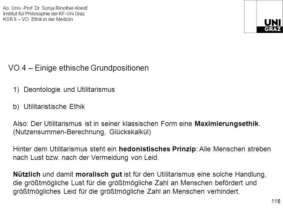 Ao. Univ.-Prof. Dr. Sonja Rinofner-Kreidl Institut für Philosophie der KF-Uni Graz KSR II – VO: Ethik in der Medizin 116 VO 4 – Einige ethische Grundp