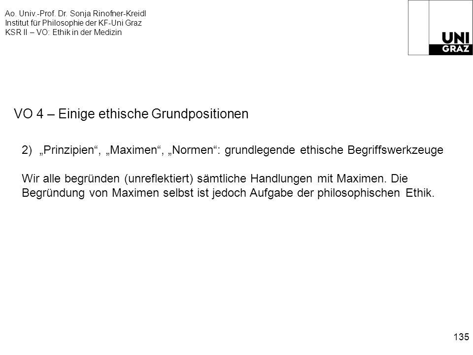 Ao. Univ.-Prof. Dr. Sonja Rinofner-Kreidl Institut für Philosophie der KF-Uni Graz KSR II – VO: Ethik in der Medizin 135 VO 4 – Einige ethische Grundp