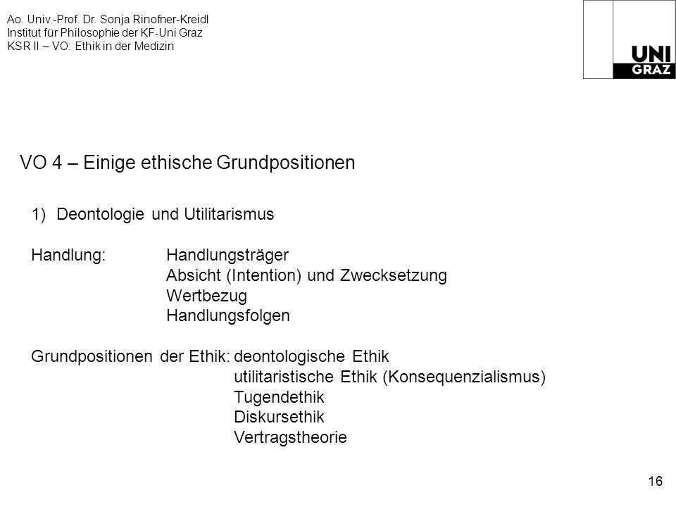 Ao. Univ.-Prof. Dr. Sonja Rinofner-Kreidl Institut für Philosophie der KF-Uni Graz KSR II – VO: Ethik in der Medizin 16 VO 4 – Einige ethische Grundpo
