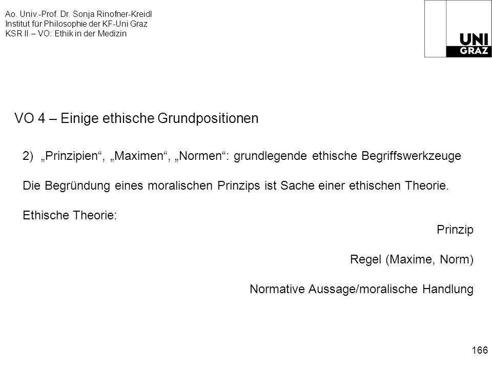 Ao. Univ.-Prof. Dr. Sonja Rinofner-Kreidl Institut für Philosophie der KF-Uni Graz KSR II – VO: Ethik in der Medizin 166 VO 4 – Einige ethische Grundp